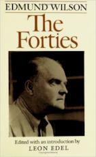 The Forties - Edmund Wilson, Edward J.N. Wilson