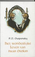Het wonderlijke leven van Iwan Osokin - P.D. Ouspensky, A. van Gorp (ISBN 9789060775578)