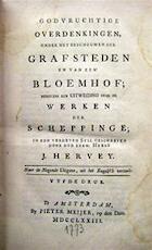 Godvruchtige Overdenkingen, onder het beschouwen der Grafsteden en van een' Bloemhof; - J. Hervey
