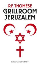Grillroom Jeruzalem - P.F. Thomése (ISBN 9789025436810)
