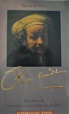 Rembrandt, meester tussen licht en donker - Theun de Vries (ISBN 9789022980057)