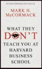 What They Don't Teach You at Harvard Business School - Mark McCormack (ISBN 9781781253397)