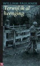 Terwijl ik al heenging - William Faulkner (ISBN 9789045002071)