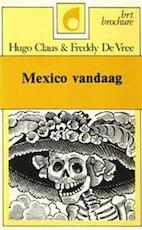 Mexico vandaag - Hugo Claus, Freddy de Vree, Pieter Andriessen (ISBN 9789070447915)
