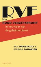Het Rood Verzetsfront in het vizier van de geheime dienst - Paul Moussault, Barbara Sahakian (ISBN 9789067283359)