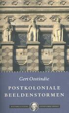 Postkoloniale beeldenstormen - Gert Oostindie (ISBN 9789460043895)