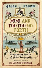 Mimi and Toutou go forth - Giles Foden (ISBN 9780718145552)