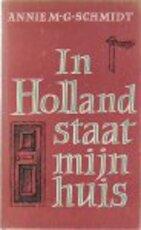 In Holland staat mijn huis - Annie. M.G. Schmidt