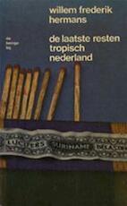 De laatste resten tropisch Nederland - Willem Frederik Hermans (ISBN 9789023403067)