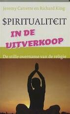 Spiritualiteit in de uitverkoop - J. Carrette, R. King (ISBN 9789025956042)