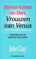 Mannen komen van Mars, vrouwen van Venus - John Gray, Amp, Monique de Vré (ISBN 9789027431394)