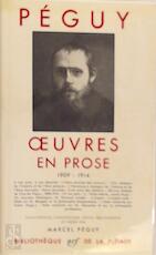 Oeuvres en prose 1909-1914 - Charles Péguy