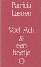 Veel ach en een beetje o - Patricia Lasoen (ISBN 9789022306611)