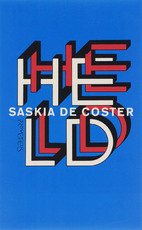 Held - Saskia de Coster (ISBN 9789044610857)
