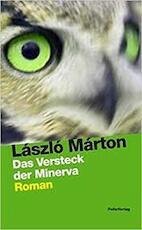 Das Versteck der Minerva - Laszlo Marton (ISBN 9783852564456)