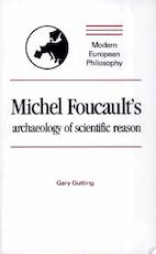 Michel Foucault's Archaeology of Scientific Reason - Gary Gutting (ISBN 9780521366984)