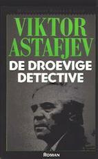 De droevige detective - Viktor Astafjev, Lourens Reedijk (ISBN 9789029023726)