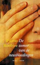 De zomer van de neusbloedingen - Pjeroo Roobjee (ISBN 9789021447407)