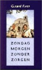 Zondagmorgen zonder zorgen - Gerard Reve (ISBN 9789025408350)