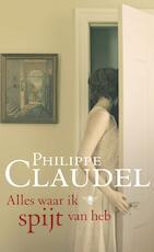 Alles waar ik spijt van heb - Philippe Claudel (ISBN 9789023451891)