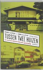 Tussen twee huizen - M. van Kessel, H. van der Vlist (ISBN 9789054291428)