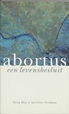 Abortus een levensbesluit - Petra Deij, J. Teekman (ISBN 9789062244461)