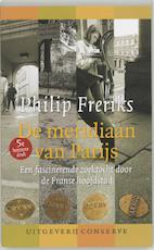 De meridiaan van Parijs - Philip Freriks (ISBN 9789054291671)
