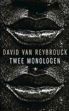 Twee monologen - David Van Reybrouck (ISBN 9789023464297)