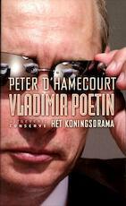Vladimir Poetin Het koningsdrama - Peter d' Hamecourt (ISBN 9789054293170)