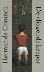 De vliegende keeper - Herman de Coninck