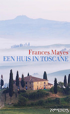 Een huis in Toscane - Frances Mayes (ISBN 9789044618655)
