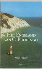 Het Engeland van C. Buddingh - Wim Huijser, Wim Huijser (ISBN 9789059113817)