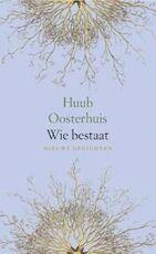 Wie bestaat - Huub Oosterhuis (ISBN 9789025958589)