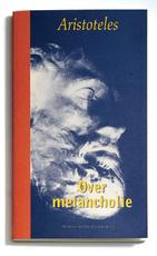 Over melancholie - Aristoteles (ISBN 9789065540157)