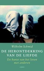 De herontdekking van de liefde - Wilhelm Schmid (ISBN 9789026325564)