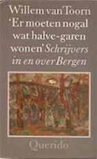 Er moeten nogal wat halve-garen wonen - Willem van Toorn (ISBN 9789021484129)