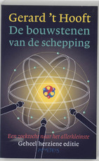 De bouwstenen van de schepping - Gerard 't Hooft (ISBN 9789044601459)