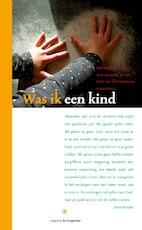 Was ik een kind - Peter Huijs (ISBN 9789077944059)