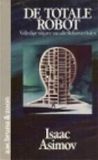 De Totale Robot - Isaac. Asimov (ISBN 9789022953587)