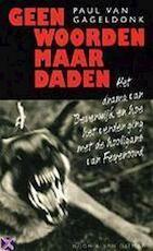 Geen woorden maar daden - Paul van Gageldonk (ISBN 9789038826868)