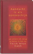 Aandacht is als zonneschijn - Thich Nhat Hanh (ISBN 9789025954314)