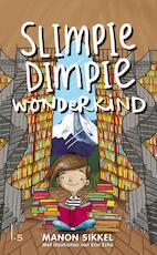 Slimpie Dimpie Wonderkind - Manon Sikkel (ISBN 9789024568925)