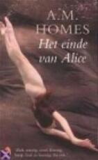 Het einde van Alice - A.M. Homes (ISBN 9789041403742)