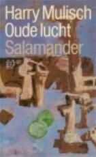 Oude lucht - Harry Mulisch (ISBN 9789021495569)