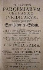 Thesaurus Paroemiarum Germanico-Iuridicarum, - Georg. Tob. Pistorii