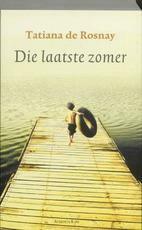 Die laatste zomer - Tatiana De Rosnay (ISBN 9789026332425)