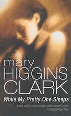 While my pretty one sleeps - Mary Higgins Clark (ISBN 9780099683308)