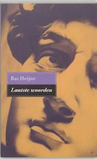 Laatste woorden - Bas Heijne (ISBN 9789053333228)