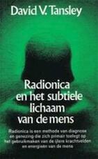 Radionica en het subtiele lichaam van de mens - David V. Tansley, Teunis Melder, Nederlands Genootschap voor Radiësthésie (purmerend). (ISBN 9789060302484)