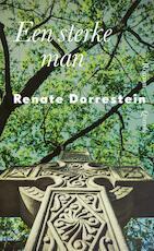 Een sterke man - Renate Dorrestein (ISBN 9789021406794)
